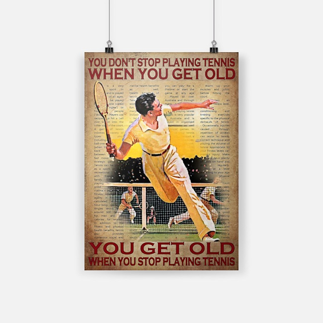 You don't stop playing tennis when you get old canvas prints