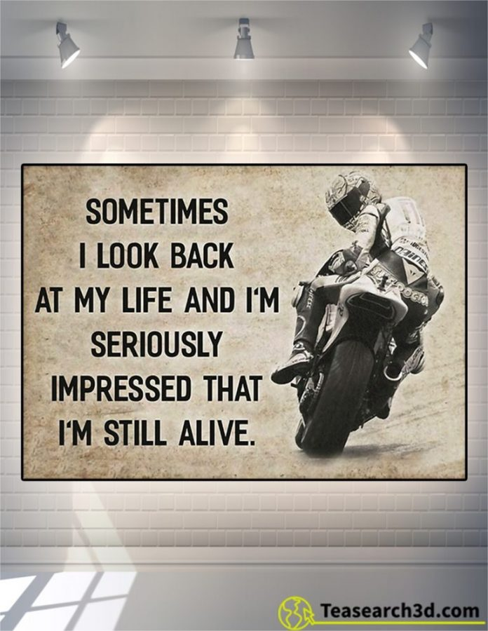 Motorcycle sometimes I look back on my life and I'm seriously impressed poster